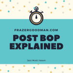 Post-bop Explained